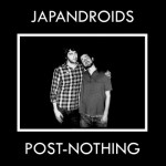 Japandroids Post Nothing 150x150 Action Dead Mouse   Revenge of Doormats and Coasters [2009]