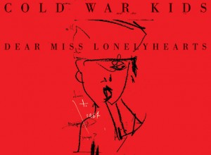 cold-war-kids-Dear-Miss-Lonelyhearts